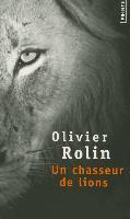 Cover-Bild zu Rolin, Olivier: Un Chasseur de Lions