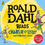 Cover-Bild zu Dahl, Roald: Roald Dahl Reads Charlie and the Chocolate Factory and Four More Stories