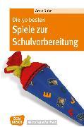 Cover-Bild zu Die 50 besten Spiele zur Schulvorbereitung - eBook (eBook) von Suhr, Antje