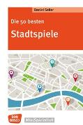 Cover-Bild zu Die 50 besten Stadtspiele von Seiler, Daniel