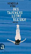 Cover-Bild zu Vida, Vendela: Des Tauchers leere Kleider (eBook)