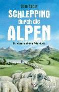 Cover-Bild zu Apple, Sam: Schlepping durch die Alpen