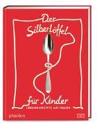 Cover-Bild zu Phaidon: Der Silberlöffel für Kinder