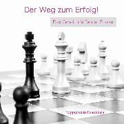 Cover-Bild zu Der Weg zum Erfolg! Das Geheimnis Deiner Stärke (Audio Download)