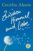 Cover-Bild zu Ahern, Cecelia: Zwischen Himmel und Liebe