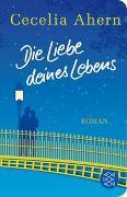 Cover-Bild zu Ahern, Cecelia: Die Liebe deines Lebens