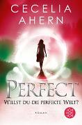Cover-Bild zu Ahern, Cecelia: Perfect - Willst du die perfekte Welt?