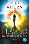 Cover-Bild zu Ahern, Cecelia: Flawed - Wie perfekt willst du sein?