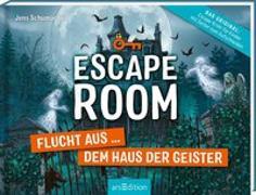 Cover-Bild zu Escape Room - Flucht aus dem Haus der Geister von Schumacher, Jens