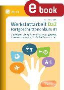 Cover-Bild zu Werkstattarbeit DaZ - Fortgeschrittenenkurs B1 (eBook) von Brandt, Jennifer