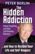 Cover-Bild zu Berlin, Peter: The Hidden Addiction (eBook)