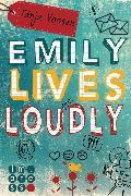 Cover-Bild zu Voosen, Tanja: Emily lives loudly (eBook)