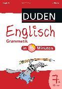 Cover-Bild zu Englisch in 15 Minuten - Grammatik 7. Klasse (eBook) von Dudenredaktion, Dirk