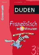Cover-Bild zu Französisch in 15 Minuten - Grammatik 3. Lernjahr (eBook) von Dudenredaktion