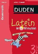 Cover-Bild zu Latein in 15 Minuten - Grammatik 3. Lernjahr (eBook) von Dudenredaktion