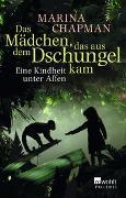 Cover-Bild zu Das Mädchen, das aus dem Dschungel kam von Chapman, Marina