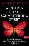 Cover-Bild zu Settele, Josef: Wenn der letzte Schmetterling stirbt