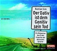 Cover-Bild zu Der Dativ ist dem Genitiv sein Tod von Sick, Bastian