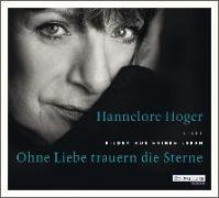 Cover-Bild zu Ohne Liebe trauern die Sterne von Hoger, Hannelore