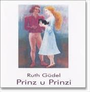 Cover-Bild zu Prinz u Prinzi von Güdel, Ruth
