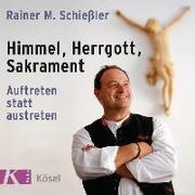 Cover-Bild zu Himmel, Herrgott, Sakrament von Schießler, Rainer M.