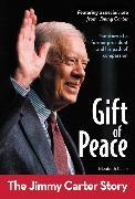 Cover-Bild zu Gift of Peace: The Jimmy Carter Story von Raum, Elizabeth
