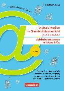 Cover-Bild zu Digitale Medien im Grundschulunterricht gezielt einsetzen - Spielerisch lernen mit Apps & Co von Anders, Lisa