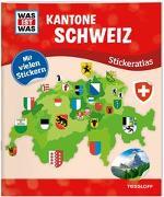 Cover-Bild zu WAS IST WAS Stickeratlas Kantone Schweiz von Hebler, Lisa