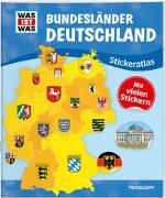 Cover-Bild zu WAS IST WAS Stickeratlas Bundesländer Deutschland von Hebler, Lisa