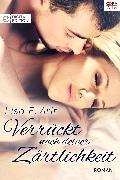 Cover-Bild zu Verrückt nach deiner Zärtlichkeit (eBook) von Arlt, Lisa