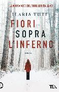 Cover-Bild zu Fiori sopra l'inferno von Tuti, Ilaria