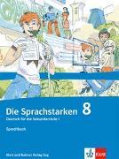 Cover-Bild zu Die Sprachstarken 8. Schuljahr. Sprachbuch