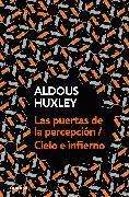 Cover-Bild zu Las puertas de la percepción - Cielo e infierno / The Doors of Perception & Heaven and Hell