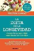 Cover-Bild zu La dieta de la longevidad: Comer bien para vivir sano hasta los 110 años / The Longevity Diet