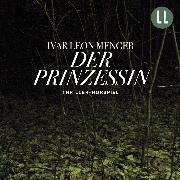 Cover-Bild zu Menger, Ivar Leon: Der Prinzessin (Audio Download)