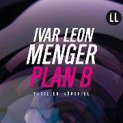Cover-Bild zu Menger, Ivar Leon: Plan B (Ungekürzt) (Audio Download)