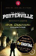 Cover-Bild zu Menger, Ivar Leon: Porterville - Folge 01: Von draußen (eBook)