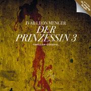 Cover-Bild zu Menger, Ivar Leon: Der Prinzessin 3