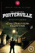 Cover-Bild zu Menger, Ivar Leon: Porterville - Folge 12: Das Draußen (eBook)