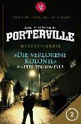 Cover-Bild zu Menger, Ivar Leon: Porterville - Folge 02: Die verlorene Kolonie (eBook)