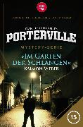 Cover-Bild zu Menger, Ivar Leon: Porterville - Folge 15: Im Garten der Schlangen (eBook)