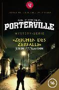 Cover-Bild zu Beckmann, John: Porterville - Folge 16: Zeichen des Zerfalls (eBook)