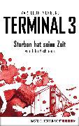 Cover-Bild zu Menger, Ivar Leon: Terminal 3 - Folge 1 (eBook)