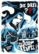 Cover-Bild zu Beckmann, John: Die drei ??? Das Dorf der Teufel (drei Fragezeichen) (eBook)