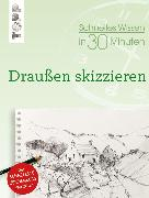 Cover-Bild zu Klimmer, Bernd: Schnelles Wissen in 30 Minuten Draußen skizzieren (eBook)