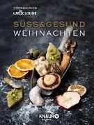 Cover-Bild zu Süß & gesund - Weihnachten von Reeb, Stefanie