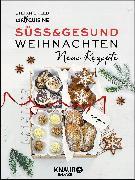 Cover-Bild zu Süß & gesund - Weihnachten Neue Rezepte von Reeb, Stefanie