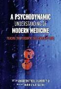 Cover-Bild zu A Psychodynamic Understanding of Modern Medicine von O'Reilly-Landry, Maureen