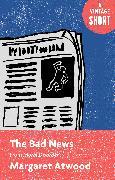Cover-Bild zu The Bad News (eBook) von Atwood, Margaret