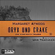 Cover-Bild zu Oryx and Crake - Die MaddAddam Trilogie 1 (Ungekürzt) (Audio Download) von Atwood, Margaret